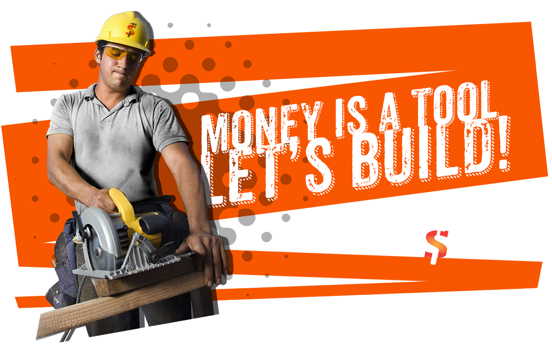 Money is a Tool, Let's Build!